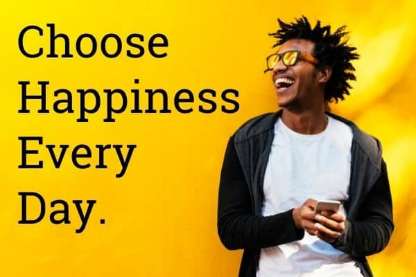 choose happiness every day happy man with phone and sunglasses